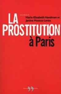 Marie-Elisabeth Handman et Janine Mossuz-Lavau - La prostitution à Paris.