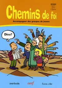 Marie-Elisabeth Henneau et Marie-Thérèse Perriaux - Chemins de foi - Accompagner des groupes de jeunes de 10 à 13 ans, guide de l'accompagnateur.
