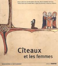 Cîteaux et les femmes - Marie-Elisabeth Henneau |