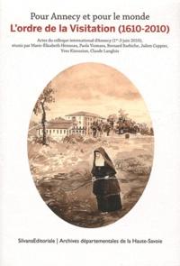 Marie-Elisabeth Henneau et Paola Vismara - L'ordre de la Visitation (1610-2010) - Pour Annecy et pour le monde.