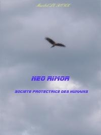 Epub book à télécharger gratuitement Neo rimor  - Société Protectrice des Humains par Marie-Elisabeth Le Roux DJVU PDF CHM