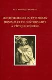 Marie-Elisabeth Montulet-Henneau - Les cisterciennes du pays mosan - Moniales et vie contemplative à l'époque moderne.