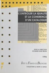 Marie-Elise Fréon et  Collectif - Contrôler la qualité et la cohérence d'un catalogue.