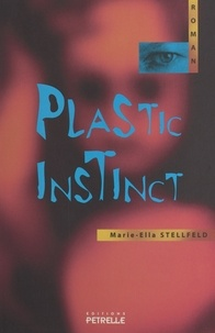 Marie-Ella Stellfeld - Plastic instinct.