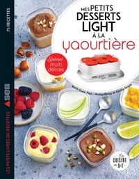 Marie Elodie Pape et Fabrice Veigas - Mes petits desserts light à la yaourtière - Spécial multidélices.