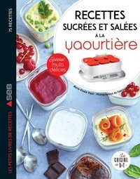 Marie Elodie Pape - Mes recettes sucrées et salées à la yaourtière.