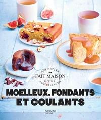 Marie-Elodie PAPE - Moelleux fondants et coulants.