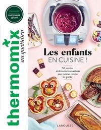 Marie-elodie Pape - Thermomix : Les enfants en cuisine ! - 50 recettes et de nombreuses astuces pour cuisiner comme les grands !.