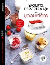 Marie-Elodie PAPE - Yaourts, desserts & cie avec la yaourtière Multi délices.
