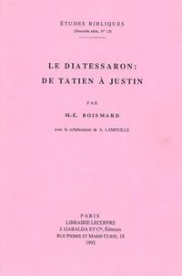Marie-Emile Boismard - Le Diatessaron : de Tatien à Justin.