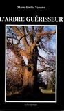 Marie-Emilia Vannier - L'arbre guérisseur.