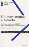Marie-Emmanuelle Pommerolle et Johanna Siméant - Un autre monde à Nairobi - Le Forum social mondial 2007, entre extraversions et causes africaines.