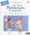 Marie Eschenbrenner et Sabine Hofmann - Mon cahier Montessori de géographie.