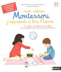 Mon cahier Montessori j'apprends à lire l'heure - Marie Eschenbrenner |