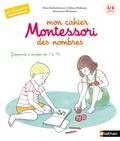 Marie Eschenbrenner et Sabine Hofmann - Mon cahier Montessori pour découvrir les nombres.