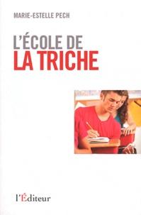 Marie-Estelle Pech - L'école de la triche.