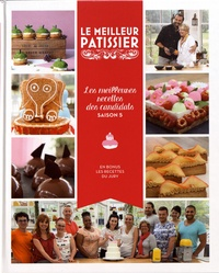 Marie Etchegoyen - Le Meilleur Pâtissier - Les meilleures recettes des candidats saison 5.