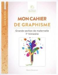 Marie Etevenon - Mon cahier de graphisme Grande section de maternelle 1er trimestre.