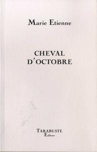 Marie Etienne - Cheval d'octobre.