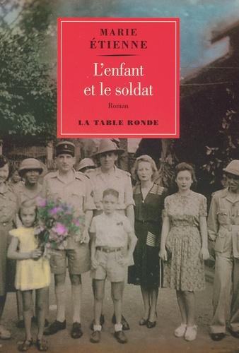 Marie Etienne - L'enfant et le soldat.