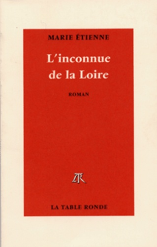 Marie Etienne - L'inconnue de la Loire.