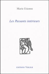 Marie Etienne - Les Passants intérieurs.