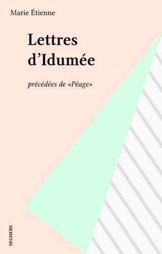 Lettres d'Idumée. (précédées de) Péage