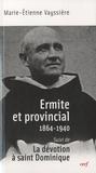 Marie-Etienne Vayssière - Ermite et provincial (1864-1940) - Suivi de La dévotion à saint Dominique.