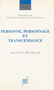 Marie-Etiennette Bély et  Collectif - Personne, personnage et transcendance aux XIIe et XIIIe siècles.