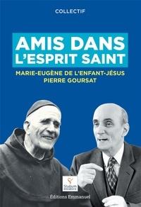 Amis dans lEsprit Saint - Père Marie-Eugène de lEnfant-Jésus et Pierre Goursat.pdf