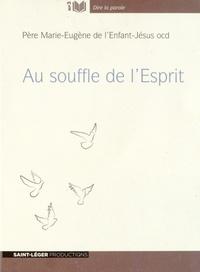 Marie-Eugène de l'Enfant-Jésus et Etienne Dahler - Au souffle de l'Esprit. 1 CD audio MP3