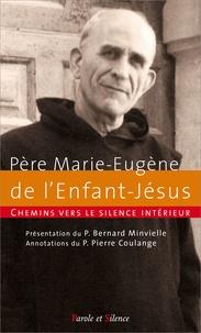 Marie-Eugène de l'Enfant-Jésus - Chemins vers le silence intérieur avec le Père Marie-Eugène de l'Enfant-Jésus.