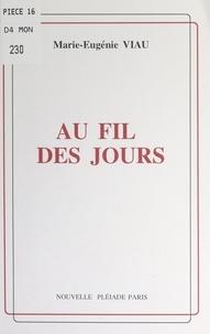 Marie-Eugénie Viau - Au fil des jours.
