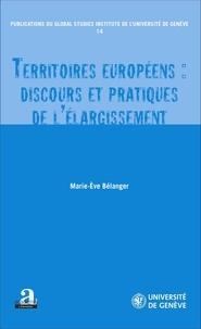 Marie-Eve Bélanger - Territoires européens : discours et pratiques de l'élargissement.