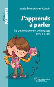 Real book 3 téléchargement gratuit J'apprends à parler  - Le développement du langage de 0 à 5 ans 9782896198542