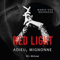 Marie-Eve Bourassa et Alexis Lefebvre - Red Light - Tome 1 - Adieu, mignonne.