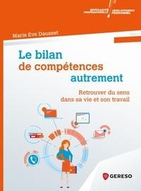 Marie Eve Dausset - Le bilan de compétences autrement - Retrouver du sens dans sa vie et son travail.