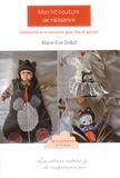 Marie-Eve Dollat - Mon kit couture de naissance - Vêtements et accessoires pour fille et garçon.