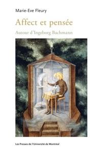 Marie-Eve Fleury - Affect et pensée - Autour d'Ingeborg Bachmann.