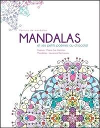 Marie-Eve Hamilton et Laurence Dechassey - Mandalas et ses petits poèmes au chocolat.