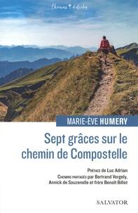 Marie-Eve Humery - Sept grâces sur le chemin de Compostelle.