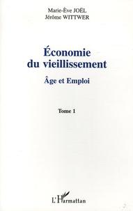 Marie-Eve Joël et Jérome Wittwer - Economie du vieillissement - Tome 1, Age et emploi.