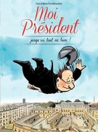 Marie-Eve Malouines et  Faro - Moi, Président Tome 2 : Jusqu'ici tout va bien !.