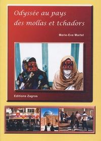Marie-Eve Martel - Odyssée au pays des mollahs et tchadors - Récit d'aventures d'une Québécoise en Iran.