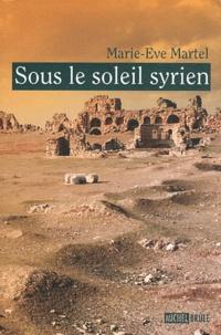 Marie-Eve Martel - Sous le soleil syrien.