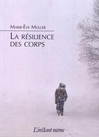 Marie-Eve Muller - La résilience des corps.