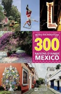Marie-Eve Parenteau - 300 raisons d'aimer Mexico.