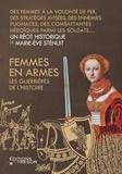 Marie-Eve Sténuit - Femmes en armes - Les guerrières de l'histoire.