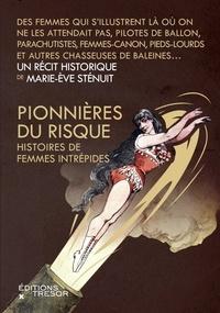 Marie-Eve Sténuit - Pionnières du risque - Histoires de femmes intrépides.