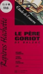 """Marie-Eve Thérenty - """"Le Père Goriot"""" de Balzac - Étude de l'oeuvre."""